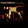 Feral Children - Brand New Blood